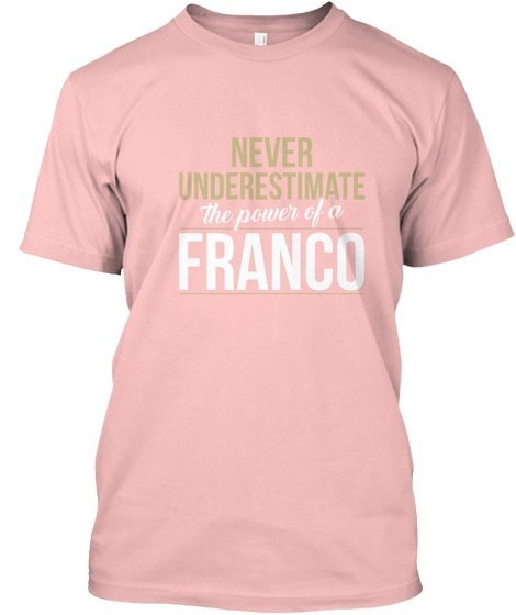 Franco   Never Underestimate A Franco Hanes Tagless Tee