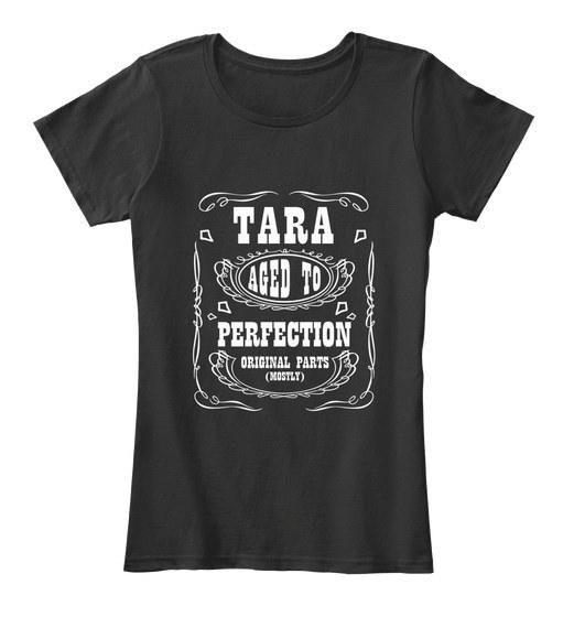 Tara   Aged To Perfection Women s Premium Tee