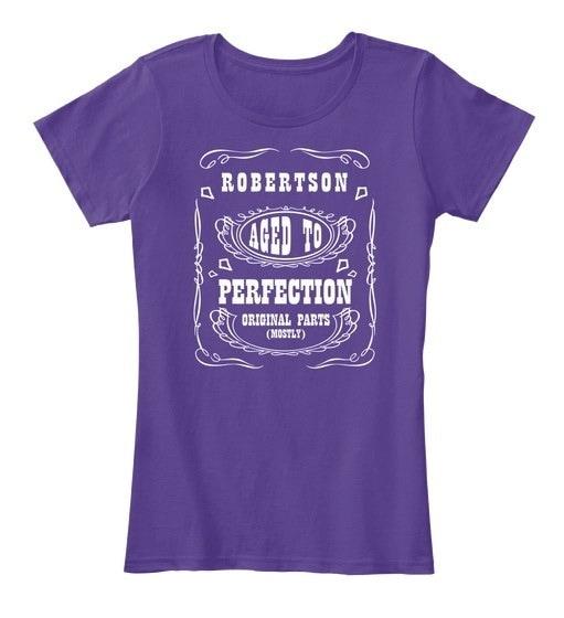 Robertson   Aged To Perfection Women s Premium Tee