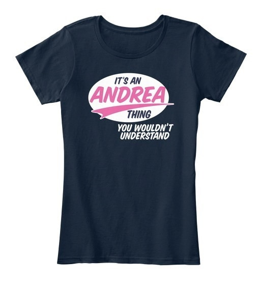 Andrea   It s A Thing Women s Premium Tee