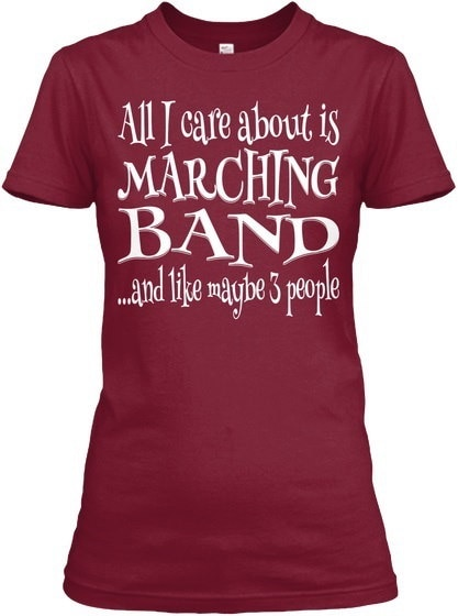 All I Care Marching Band Gildan Women s Relaxed Tee