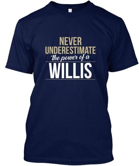 Willis   Never Underestimate A Willis Hanes Tagless Tee