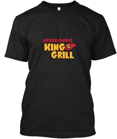 Arredondo King Of The Grill! Hanes Tagless Tee
