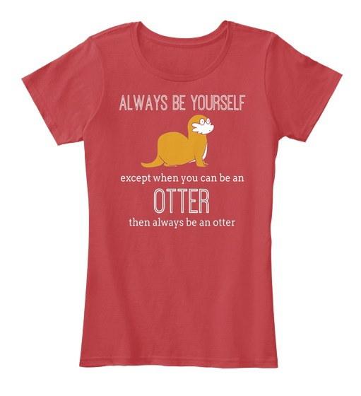 いつでもあなたはオッター女性のプレミアムティーTシャツを楽しむことができます
