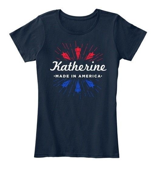 Katherine   Made In America Women s Premium Tee