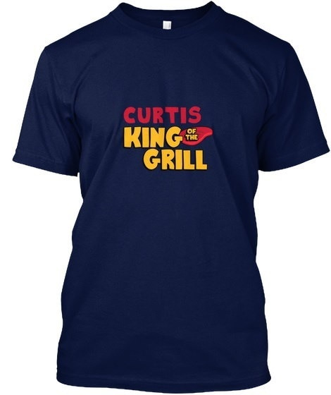 Curtis King Of The Grill! Hanes Tagless Tee