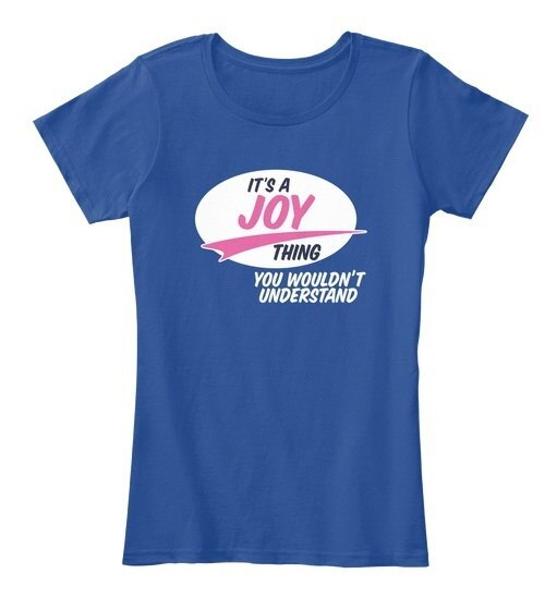 Joy   It s A Thing Women s Premium Tee