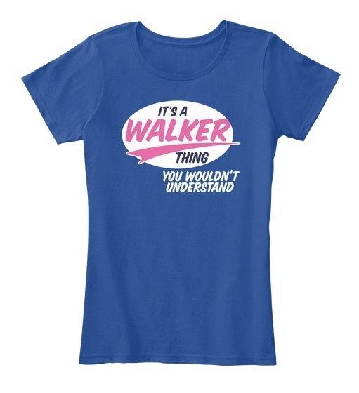 Walker   It s A Thing Women s Premium Tee