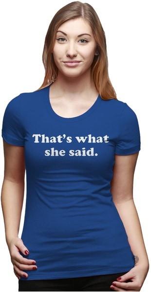 女性は彼女が言ったことは何ですか?Tシャツ女の子のための面白いテレビシャツ