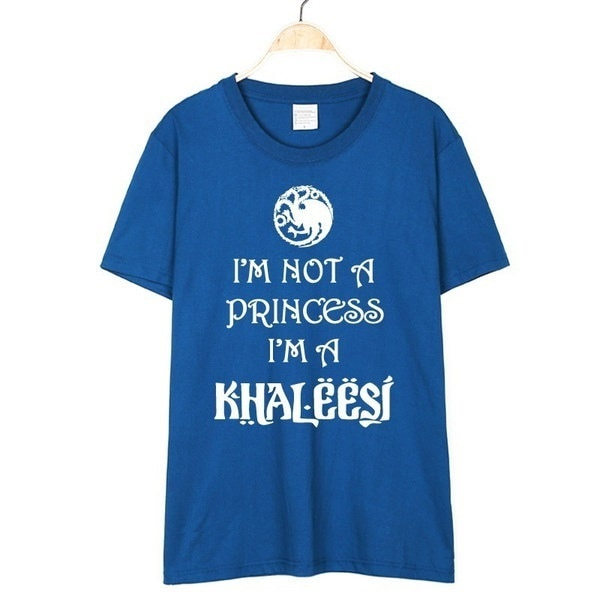New Game of Thrones Shirt Daenerys Targaryen Shirt I m Not A Princess I m A Khaleesi Letter Print Wo