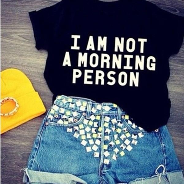 2017 Summer Hipster Street原宿ブランドの女性Tシャツ私は朝の人ではありませんPrint Funny Top T