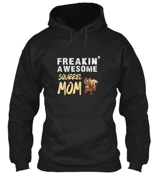 Freakin Awesome Squirrel Mom Gildan Hoodie Sweatshirt