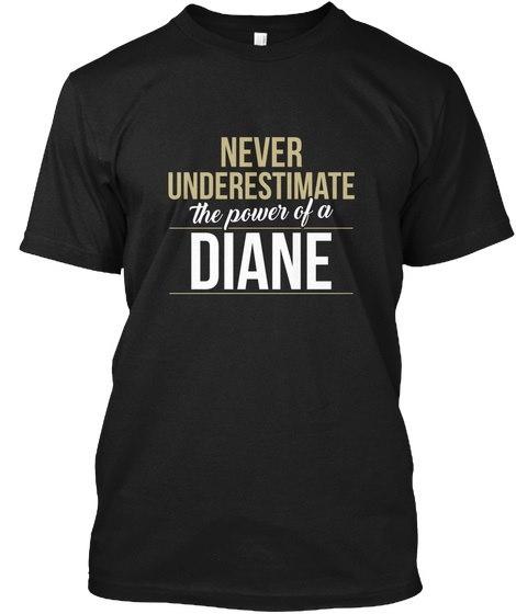 Diane   Never Underestimate A Diane Hanes Tagless Tee