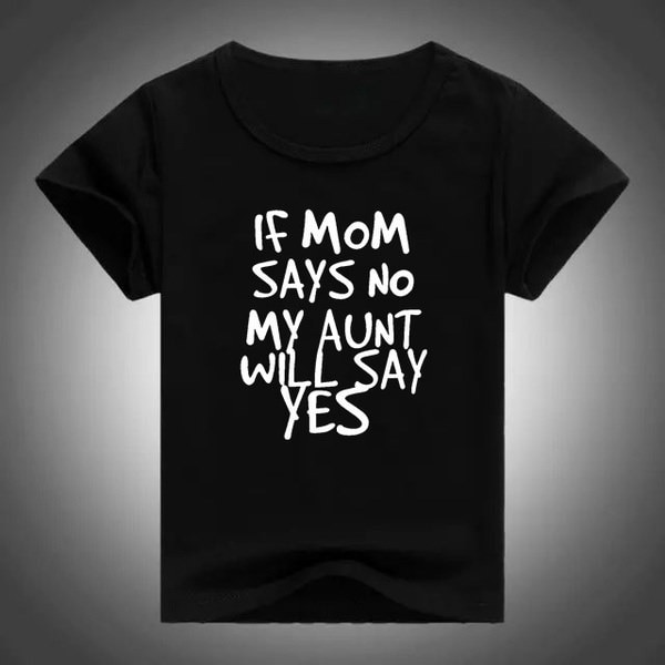 「もしお母さんが私の叔母がはいと言うならば」プリント子供たちのTシャツボーイズ女の子のコットンカジュアル面白いシャツ