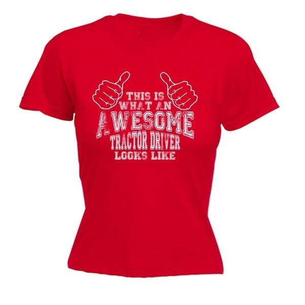 123t Women s THIS IS WHAT AN AWESOME TRACTOR DRIVER LOOKS LIKE - FITTED T-SHIRT - funny ladies tee t