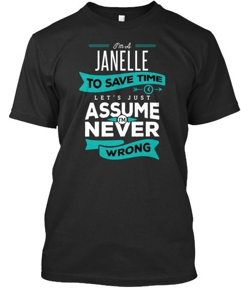 Janelle Never Wrong  Premium Tee