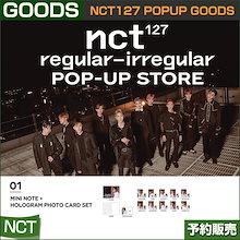 1. Mini Note + Hologram Photocard Set / NCT127 Regular-Irregular Popup Store Goods /1次予約/送料無料