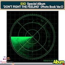【EXO 当店特典】【Special Album】 EXO DON'T FIGHT THE FEELING (Photo Book Ver.1) 【送料無料】 エクソアルバム韓国チャート反映