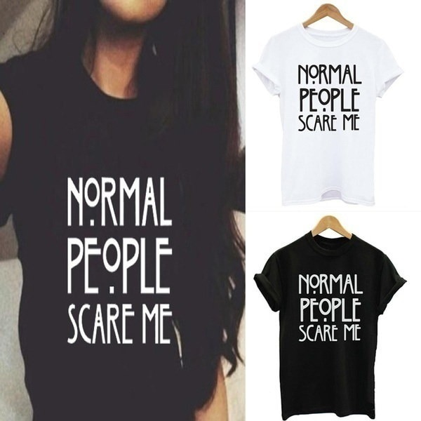 "2017 Graphic Tees ""Normal People Scare Me"" Women Short Sleeve Casual Cotton T Shirt Tops White ,Blac"