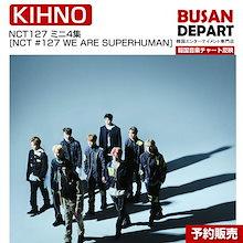 KIHNO NCT127 ミニ4集 [NCT #127 WE ARE SUPERHUMAN] 韓国音楽チャート反映 和訳つき 1次予約 MV DVD 送料無料