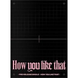 【単独追加特典4点セット】【限定版】【公式】 BLACKPINK - SPECIAL EDITION[How You Like Thatアルバム ]//初回限定ポスター付