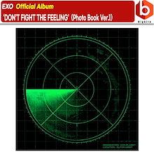 【 엑소 当店特典】 EXO 'DON'T FIGHT THE FEELING' (PhotoBook Ver.1) 韓国音楽チャート反映 エクソ スペシャルアルバム
