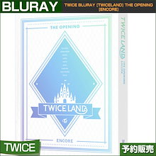 TWICE Blu-ray [TWICELAND] THE OPENING [ENCORE]/1次予約