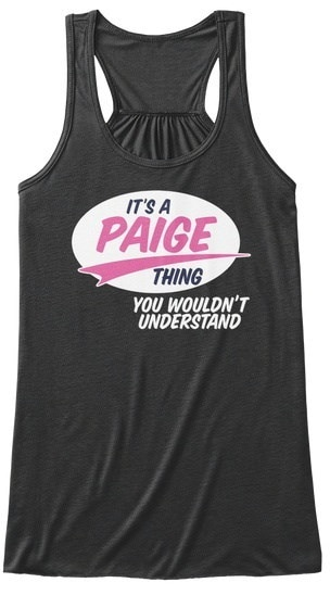 Paige   It s A Thing BELLA+CANVAS Women s Flowy Tank