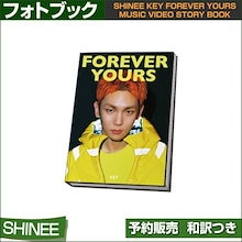 SHINee KEY FOREVER YOURS MUSIC VIDEO STORY BOOK / 和訳つき/ 2次予約  / 送料無料