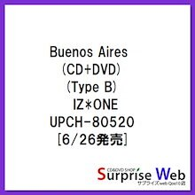 CD/Buenos Aires (CD+DVD) (Type B)/IZ*ONE/UPCH-80520 [6/26発売]