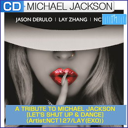 A TRIBUTE TO MICHAEL JACKSON [LETS SHUT UP  DANCE](Artist:NCT127/LAY(EXO)/Justin Bieber)/1次予約/送料無料