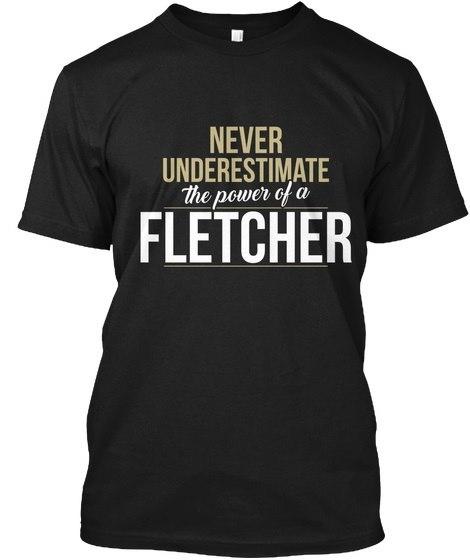 Fletcher   Never Underestimate A Fletcher Hanes Tagless Tee