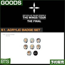 51. ACRYLIC BADGE SET / 2017 BTS THE WINGS TOUR THE FINAL GOODS /即日発送/送料無料